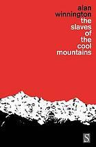 The slaves of the Cool Mountains : the ancient social conditions and changes now in progress on the remote South-Western borders of China