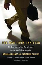 The man from Pakistan : the true story of the world's most dangerous nuclear smuggler