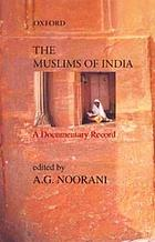 The Muslims of India : a documentary record