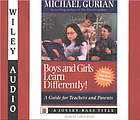 Boys and girls learn differently : a guide for teachers and parents