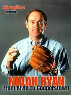 The sporting news presents Nolan Ryan from Alvin to Cooperstown