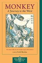 Monkey : a journey to the west : a retelling of the Chinese folk novel