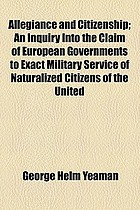 Allegiance and citizenship : an inquiry into the claim of european governments to exact