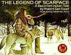 The legend of Scarface : a Blackfeet Indian tale