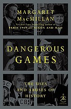 Dangerous games : the uses and abuses of history