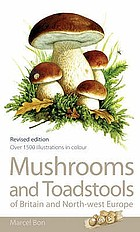 The mushrooms and toadstools of Britain and North-western Europe