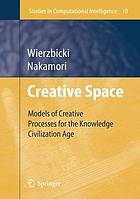 Creative space models of creative processes for the knowledge civilization age