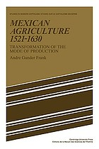 Mexican agriculture, 1521-1630 : transformation of the mode of production