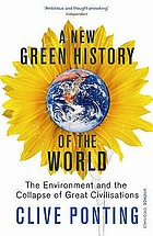 A green history of the world : the environment and the collapse of great civilizations