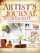 Artist's journal workshop : creating your life in words and pictures