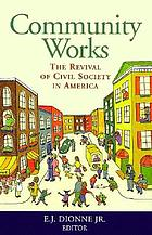 Community works the revival of civil society in America