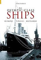 The 'Olympic' class ships : Olympic, Titanic, Britannic