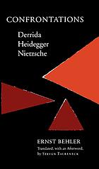 Confrontations : Derrida/Heidegger/Nietzsche