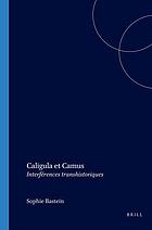 Caligula et Camus interférences transhistoriques