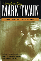 Constructing mark twain : new direction in scholarship