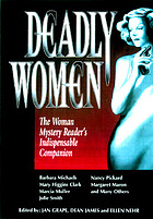 Deadly women : the woman mystery reader's indispensable companion