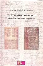 The treasury of Tabriz : the great Il-Khanid compendium