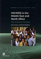 HIV/AIDS in the Middle East and North Africa : the costs of inaction