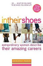 In their shoes : extraordinary women describe their amazing careers
