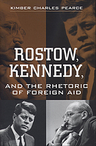 Rostow, Kennedy, and the rhetoric of foreign aid