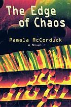 The edge of chaos : a novel