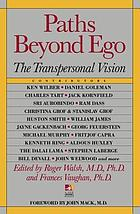 Paths beyond ego : the transpersonal vision