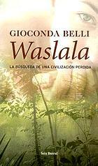 Waslala : memorial del futuro : [la búsqueda de una civilización perdida]