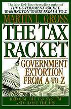 The tax racket : government extortion from A to Z