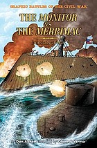 The Monitor versus the Merrimac : ironclads at war!