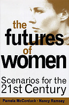The futures of women : scenarios for the 21st century