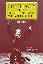 Soliloquy! : the Shakespeare monologues (men)