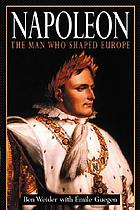 Napoleon : the man who shaped Europe