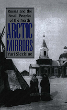Arctic mirrors : Russia and the small peoples of the North