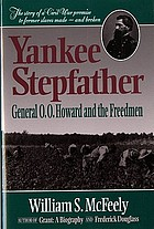 Yankee stepfather: General O.O. Howard and the freedmen