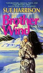 Brother Wind : a novel