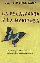 La escafandra y la mariposa : un sobrecogedor testimonio sobre los límites de la naturaleza humana