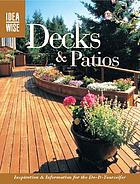 Decks & patios : inspiration & information for the do-it-yourselfer