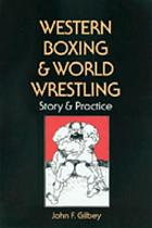 Western boxing and world wrestling : story and practice