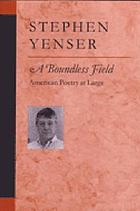 A boundless field : American poetry at large