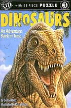 Dinosaurs : an adventure back in time