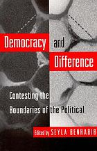 Democracy and difference : contesting the boundaries of the political