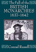 The fall of the British monarchies, 1637-1642
