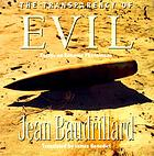 The transparency of evil : essays on extreme phenomena