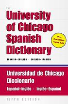 The University of Chicago Spanish dictionary : Spanish-English, English-Spanish