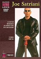 Joe Satriani guitar legendary licks : a step-by-step breakdown of Joe Satriani's guitar styles and techniques