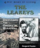 The Leakeys : uncovering the origins of humankind