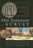 Old Testament survey : the message, form, and background of the Old Testament