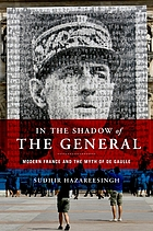 In the shadow of the general : modern France and the myth of De Gaulle