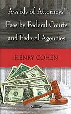 Awards of attorneys' fees in federal courts and by federal agencies