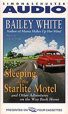Sleeping at the Starlite Motel [and other adventures on the way back home]